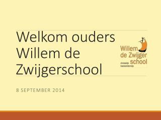 Welkom  ouders  Willem de  Zwijgerschool