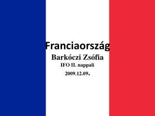 Franciaország Barkóczi Zsófia IFO II. nappali 2009.12.09 .