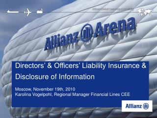 Directors' & Officers' Liability Insurance & Disclosure of Information Moscow, November 19th, 2010