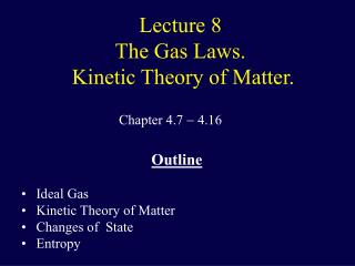 Lecture 8 The Gas Laws.  Kinetic Theory of Matter.