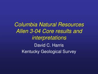 Columbia Natural Resources Allen 3-04 Core results and interpretations