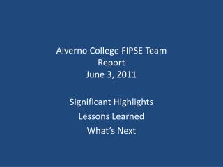 Alverno College FIPSE Team Report June 3, 2011