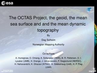 The OCTAS Project, the geoid, the mean sea surface and and the mean dynamic topography