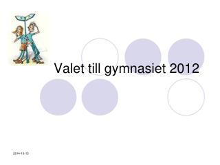 Valet till gymnasiet 2012