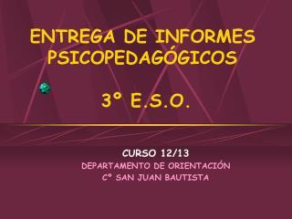 ENTREGA DE INFORMES PSICOPEDAGÓGICOS  3º E.S.O.