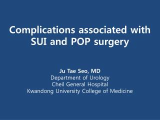 Complications associated with SUI and POP surgery