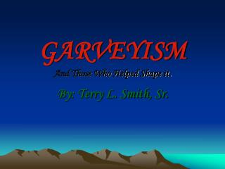 GARVEYISM And Those Who Helped Shape it.