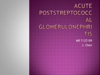 Acute Poststreptococcal Glomerulonephritis