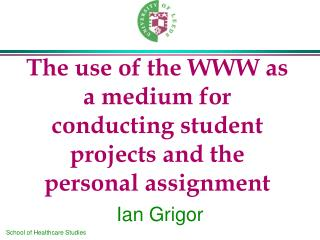 The use of the WWW as a medium for conducting student projects and the personal assignment