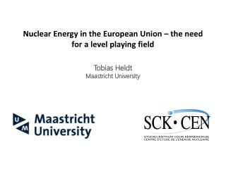 Nuclear Energy in the European Union – the need for a level playing field Tobias Heldt