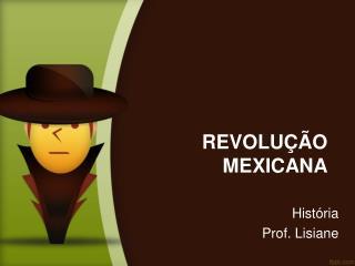 REVOLU��O MEXICANA