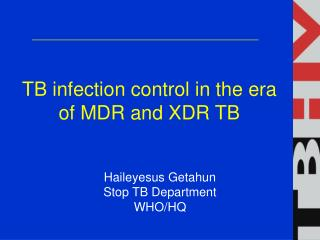 TB infection control in the era of MDR and XDR TB