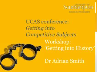 UCAS conference: Getting into  Competitive Subjects
