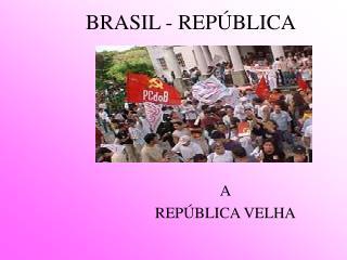 BRASIL - REPÚBLICA