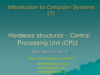 Hardware structures – Central Processing Unit (CPU).