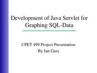Development of Java Servlet for Graphing SQL-Data
