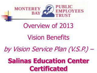 Overview of  2013 Vision Benefits by Vision Service Plan (V.S.P.) –
