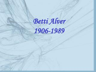 Betti Alver 1906-1989
