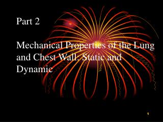 Part 2 Mechanical Properties of the Lung and Chest Wall: Static and Dynamic