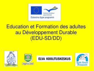 Education et Formation des adultes au Développement Durable  (EDU-SD/DD)