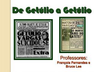 Professores: François Fernandes e Bruce Lee