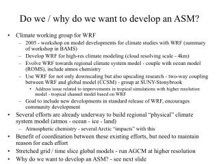 Do we / why do we want to develop an ASM?