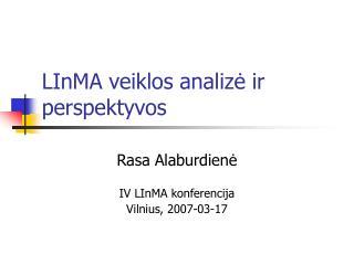 LInMA veiklos analizė ir perspektyvos