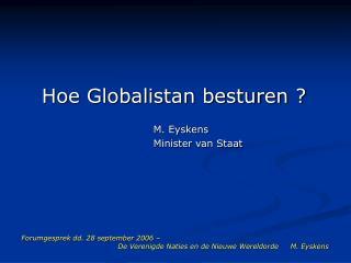 Hoe Globalistan besturen ?     M. Eyskens                Minister van Staat