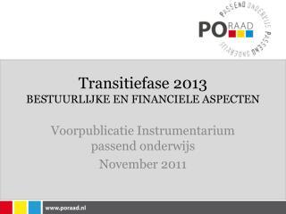Transitiefase 2013 BESTUURLIJKE EN FINANCIELE ASPECTEN