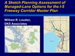 A Sketch Planning Assessment of  Managed-Lane Options for the I-5 Freeway Corridor Master Plan