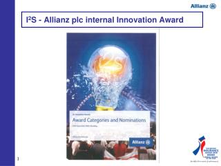 I 2 S - Allianz plc internal Innovation Award