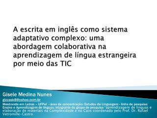 Gisele Medina Nunes gizzask8@yahoo.br