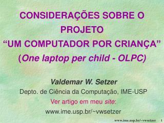 """CONSIDERAÇÕES SOBRE O PROJETO """"UM COMPUTADOR POR CRIANÇA"""" ( One laptop per child - OLPC)"""