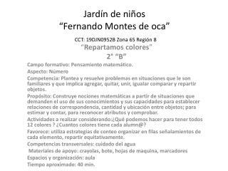 """Jardín de niños  """"Fernando Montes de oca"""" CCT: 19DJN0952B Zona 65 Región 8"""