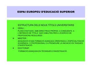 ESPAI EUROPEU D�EDUCACI� SUPERIOR