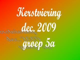 Kerstviering dec. 2009 groep 5a