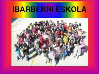 IBARBERRI ESKOLA