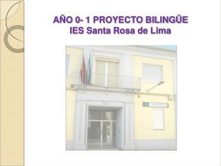 AÑO 0- 1 PROYECTO BILINGÜE IES Santa Rosa de Lima