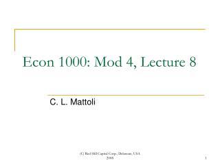 Econ 1000: Mod 4, Lecture 8