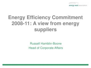 Energy Efficiency Commitment 2008-11: A view from energy suppliers