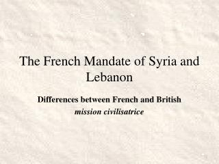 The French Mandate of Syria and Lebanon