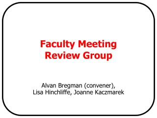 Faculty Meeting  Review Group