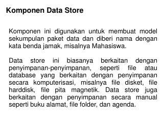 Komponen Data Store