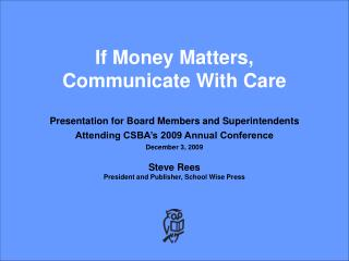 If Money Matters,  Communicate With Care Presentation for Board Members and Superintendents
