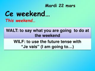 Ce weekend… This weekend…