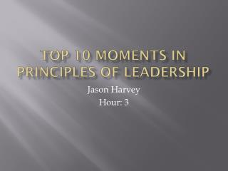 Top 10 moments in Principles of Leadership