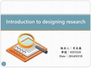Introduction to designing research