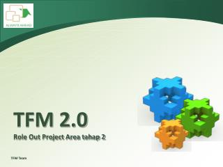 TFM  2.0 Role Out Project Area tahap 2