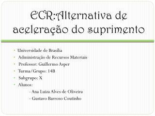 ECR:Alternativa de acelera��o do suprimento