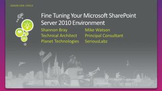 Fine Tuning Your Microsoft SharePoint Server 2010 Environment